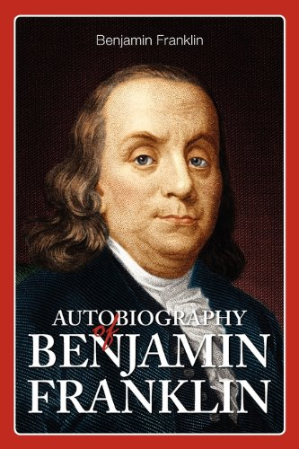 a autobiography of benjamin franklin Franklin's autobiography in order of time, i should have mentioned before that  having, in 1742, invented an open stove for the better warming of rooms, and at.